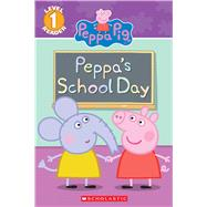 Peppa's School Day (Peppa Pig Reader) by Rusu, Meredith; Eone, 9780545925471