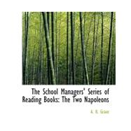 The School Managers' Series of Reading Books: The Two Napoleons by Grant, Alexander Ronald, 9780554765471