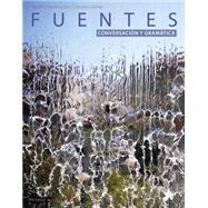 Fuentes Conversacion y gramática by Rusch, Debbie; Dominguez, Marcela; Caycedo Garner, Lucia, 9781285455471