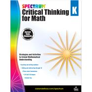 Spectrum Critical Thinking for Math Kindergarten by Carson-Dellosa Publishing LLC, 9781483835471