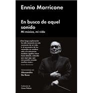 En busca de aquel sonido/ In search of that sound by Morricone, Ennio, 9788416665471