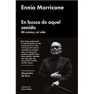 En busca de aquel sonido/ In search of that sound by Morricone, Ennio; De Rosa, Alessandro (CON); Palma, Cesar, 9788416665471