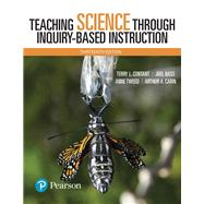 Teaching Science Through Inquiry-Based Instruction, with Enhanced Pearson eText -- Access Card Package by Contant, Terry L.; Bass, Joel L; Tweed, Anne A; Carin, Arthur A., 9780134515472