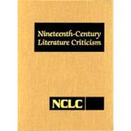 Nineteenth Century Literary Criticism by Byington, Juliet, 9780787645472