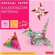 Origami Paper - Kaleidoscope Patterns: 6 inches / 15 cm by Tuttle Publishing, 9780804845472