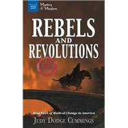 Rebels and Revolutions by Cummings, Judy Dodge, 9781619305472