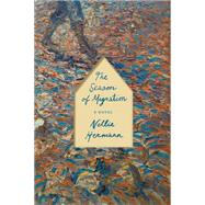 The Season of Migration A Novel by Hermann, Nellie, 9780374255473