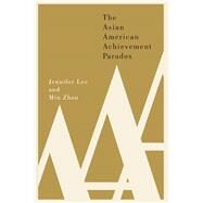 The Asian American Achievement Paradox by Lee, Jennifer; Zhou, Min, 9780871545473