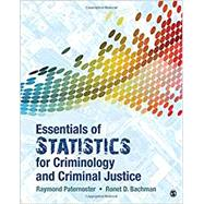 Essentials of Statistics for Criminology and Criminal Justice by Paternoster, Raymond; Bachman, Ronet D., 9781506365473