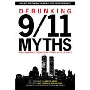 Debunking 9/11 Myths Why Conspiracy Theories Can't Stand Up to the Facts by Unknown, 9781588165473