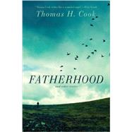 Fatherhood: And Other Stories by Cook, Thomas H., 9781605985473
