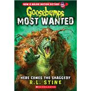 Here Comes the Shaggedy (Goosebumps: Most Wanted #9) by Stine, R.L., 9780545825474