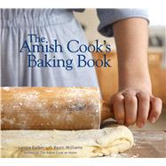 The Amish Cook's Baking Book by Eicher, Lovina; Williams, Kevin, 9780740785474