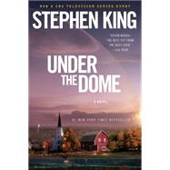 Under the Dome A Novel by King, Stephen, 9781476735474
