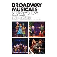 Broadway Musicals, Show By Show by Green, Stanley; Ginell, Cary, 9781480385474