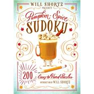 Will Shortz Presents Pumpkin Spice Sudoku 200 Easy to Hard Puzzles by Shortz, Will, 9781250075475
