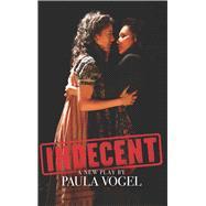 Indecent by Vogel, Paula, 9781559365475