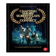 Crafting Short Screenplays That Connect by Johnson; Claudia H, 9780415735476