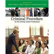Criminal Procedure For The Criminal Justice Professional by Ferdico, John N.; Fradella, Henry F.; Totten, Christopher D., 9780495095477