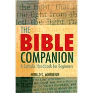 The Bible Companion; A Catholic Handbook for Beginners by Unknown, 9780824525477