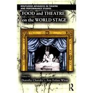Food and Theatre on the World Stage by Chansky; Dorothy, 9781138805477