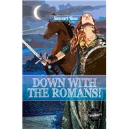Down With the Romans! by Ross, Stewart, 9781783225477