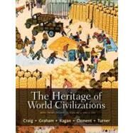 The Heritage of World Civilizations Brief Edition, Volume 2 by Craig, Albert M.; Graham, William A.; Kagan, Donald M.; Ozment, Steven; Turner, Frank M., 9780205835478