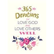 365 Devotions to Love God and Love Others Well by York, Victoria, 9780310085478