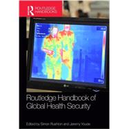Routledge Handbook of Global Health Security by Rushton; Simon, 9780415645478