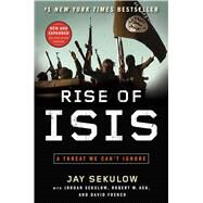 Rise of Isis: A Threat We Can't Ignore by Sekulow, Jay; Sekulow, Jordan (CON); Ash, Robert W. (CON); French, David (CON), 9781501125478
