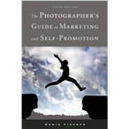 The Photographer's Guide to Marketing and Self-promotion by Piscopo, Maria, 9781621535478