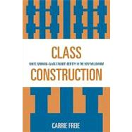 Class Construction by Freie, Carrie, 9780739115480