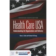 Health Care USA: Understanding Its Organization and Delivery Enhanced 8th Edition by Sultz, Harry A., 9781284065480
