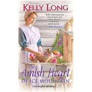 The Amish Heart of Ice Mountain by Long, Kelly, 9781420135480