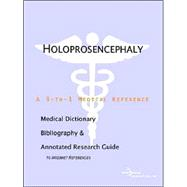 Holoprosencephaly: A Medical Dictionary, Bibliography, And Annotated Research Guide To Internet References by Icon Health Publications, 9780497005481