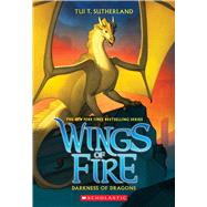 Darkness of Dragons (Wings of Fire, Book 10) by Sutherland, Tui T., 9780545685481