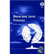 Bone and Joint Futures by Woolf, Anthony, 9780727915481