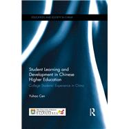 Student Learning and Development in Chinese Higher Education: College students' experience in China by Cen; Yuhao, 9781138905481