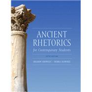 Ancient Rhetorics for Contemporary Students by Crowley, Sharon; Hawhee, Debra, 9780205175482