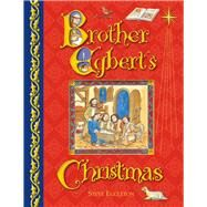 Brother Egbert's Christmas by Eggleton, Steve, 9780745965482