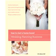 How to Start a Home-based Wedding Planning Business, 2nd by Moran, Jill, 9780762795482
