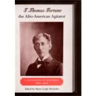 T. Thomas Fortune, the Afro-American Agitator by Alexander, Shawn Leigh, 9780813035482