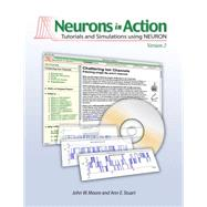 Neurons in Action 2: Tutorials and Simulations Using NEURON (Book with CD-ROM) by Moore, John W., 9780878935482