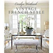 Carolyn Westbrook Vintage French Style by Westbrook, Carolyn; Morton, Keith Scott; Richards, Eric, 9781782495482