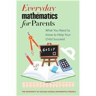 Everyday Mathematics for Parents by Pitvorec, Kathleen; Maxcy, Rebecca; University of Chicago School Mathematics Project, 9780226265483