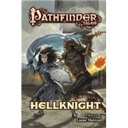 Pathfinder Tales: Hellknight by Merciel, Liane, 9780765375483