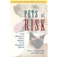 Pets at Risk : From Allergies to Cancer, Remedies for an Unsuspected Epidemic by Plechner, Alfred J.; Zucker, Martin, 9780939165483