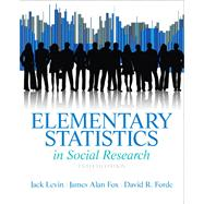 Elementary Statistics in Social Research by LEVIN; FOX, 9780205845484
