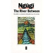 The River Between by Thiong'o, Ngugi Wa, 9780435905484