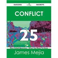 Conflict 25 Success Secrets: 25 Most Asked Questions on Conflict by Mejia, James, 9781488515484